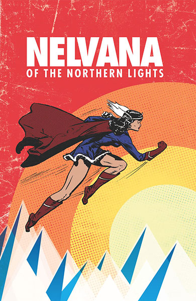Nelvana of the Northern Lights: Canada's First Superheroine